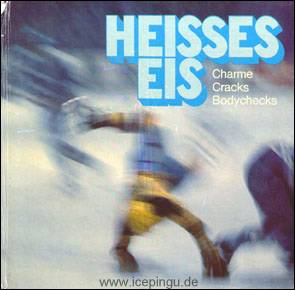 """Heisses Eis"". Charme, Cracks, Bodychecks. 40 Jahre Eissport in Krefeld. 76/77"